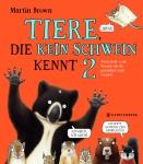 U_6008_TIERE_DIE_KEIN_SCHWEIN_KENNT_2.IND13